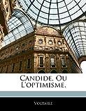 Candide, Ou l'Optimisme, - Nabu Press - 05/02/2010