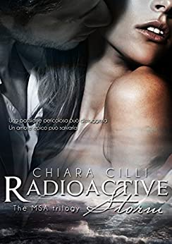 Radioactive Storm (The MSA Trilogy #2) di [Cilli, Chiara]