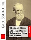 Die Regentrude/Bulemanns Haus (Großdruck): Zwei Märchen - Theodor Storm