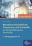 Betriebswirtschaftliche Steuerung u. Kontrolle, zweistufige Wirtschaftsschule: Jahrgangsstufe 10 - Arbeitsbuch