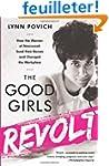 The Good Girls Revolt: How the Women...