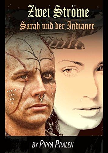 Zwei Ströme: Sarah und der Indianer