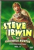 Steve Irwin: The Crocodile Hunter, Vol. 3 [DVD]