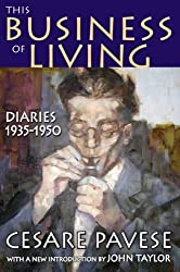 This Business of Living: Diaries 1935-1950 by Cesare Pavese (2009-03-18)