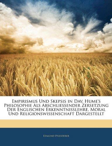 Empirismus Und Skepsis in Dav. Hume's Philosophie Als Abschl
