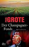 Der Champagner-Fonds - Paul Grote