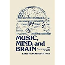 [(Music, Mind, and Brain: The Neuropsychology of Music)] [Author: Manfred Clynes] published on (September, 2013)