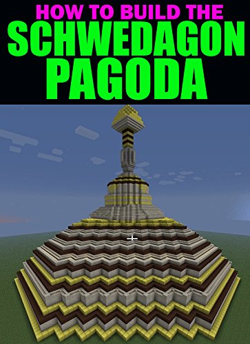 How To Build The Schwedagon Pagoda An Unofficial Minecraft Building Guide