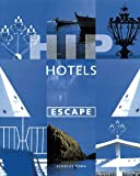 Hip Hotels: Escape