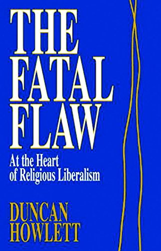 The Fatal Flaw: At the Heart of Liberal Religion por Duncan Howlett