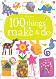 100 Things to Make & Do