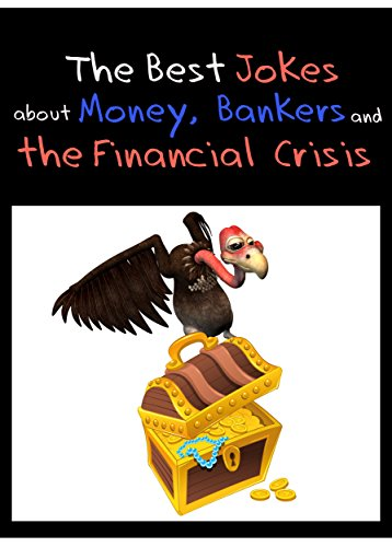 the-best-jokes-about-money-bankers-and-the-financial-crisis-funny-economy-jokes-illustrated-edition-
