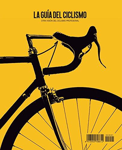 La guía del ciclismo. Otra visión del ciclismo profesional