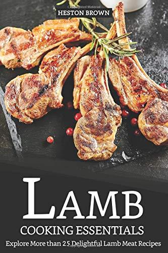 Lamb Cooking Essentials: Explore More than 25 Delightful Lamb Meat Recipes Roast Slicer