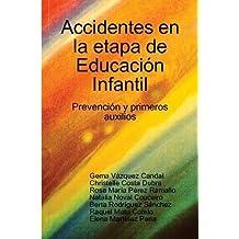 Accidentes En La Etapa De Educacion Infantil: Prevencion Y Primeros Auxilios
