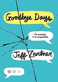 Goodbye Days: Un mensaje. Tres despedidas. par Jeff Zentner