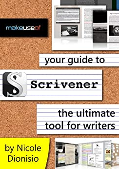 Your Guide To Scrivener: The Ultimate Tool For Writers by [Dionisio, Nicole]