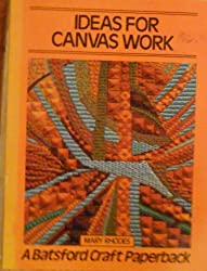 Ideas for Canvas Work (Batsford Craft Paperback)