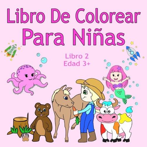 Libro De Colorear Para Niñas Libro 2 Edad 3+: Imágenes encantadoras como animales, unicornios, hadas, sirenas, princesas, caballos, gatos y perros para niños de 3 años en adelante