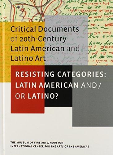 Resisting Categories: Latin American And/Or Latino?: Volume 1 (Critical Documents Series) (Museum of Fine Arts, Houston) by Mari Carmen Ramirez (2012-05-04)