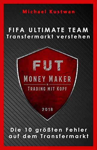 FIFA Ultimate Team - Transfermarkt verstehen: Die 10 größten Fehler auf dem Transfermarkt