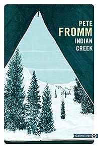 Indian Creek : Un hiver au coeur des Rocheuses par Pete Fromm