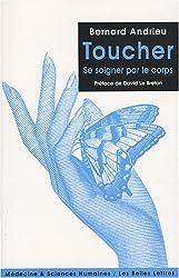 Toucher: Se soigner par le corps