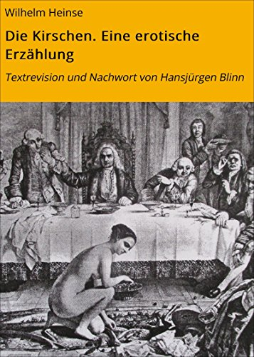 Die Kirschen. Eine erotische Erzählung: Textrevision und Nachwort von Hansjürgen Blinn