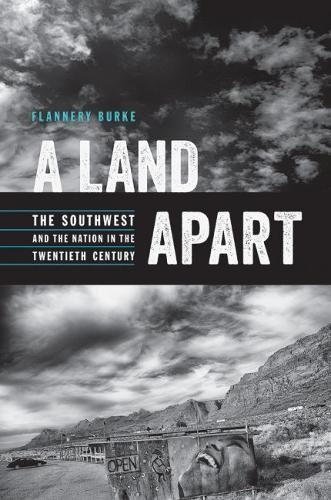 a-land-apart-the-southwest-and-the-nation-in-the-twentieth-century