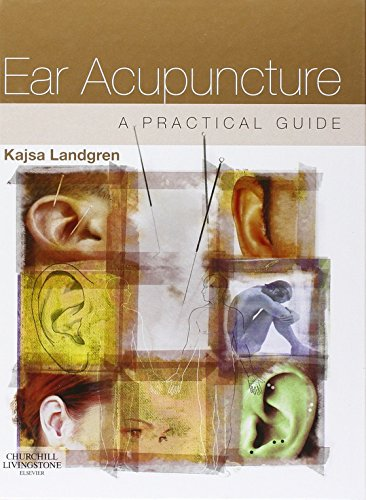 Ear Acupuncture: A Practical Guide, 1e b...