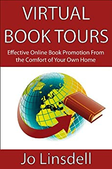 Virtual Book Tours: Effective Online Book Promotion From the Comfort of Your Own Home by [Linsdell, Jo]