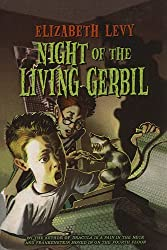 Night of the Living Gerbil by Elizabeth Levy (2003-08-05)