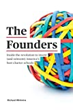 The Founders: Inside the Revolution to Invent and Reinvent America's Best Charter Schools