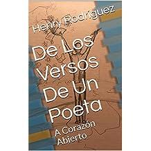 De Los Versos De Un Poeta: A Corazón Abierto