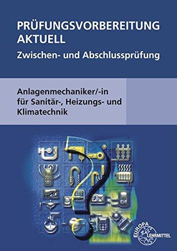 Prüfungsvorbereitung aktuell Anlagenmechaniker/-in: für Sanitär-, Heizungs- und Klimatechnik