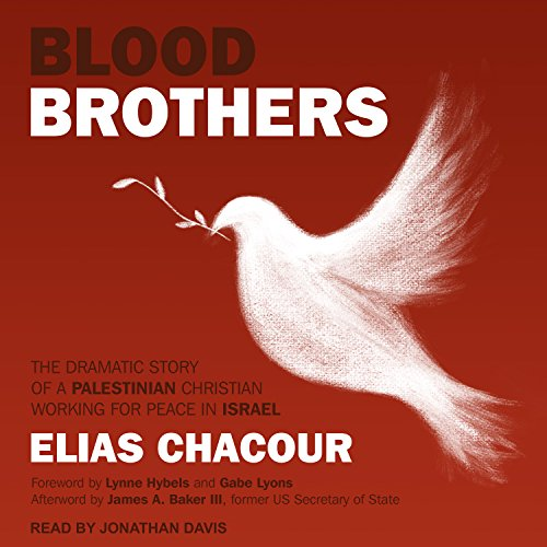 Blood Brothers: The Dramatic Story of a Palestinian Christian Working for Peace in Israel por Elias Chacour
