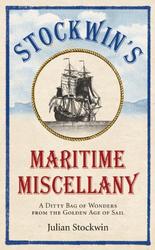 Stockwin's Maritime Miscellany: A Ditty Bag of Wonders from the Golden Age of Sail (English Edition) -