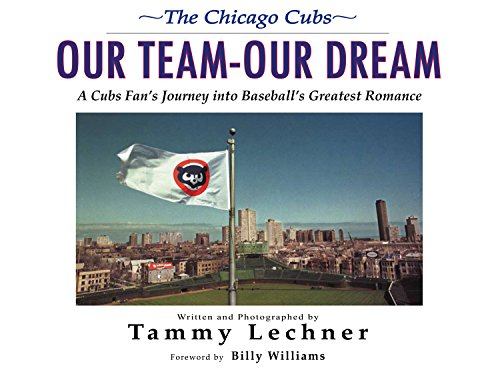 Our Team—Our Dream: A Cubs Fan's Journey into Baseball's Greatest Romance (English Edition)