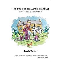 The Book of Brilliant Balances: (Practical Yoga for Children)