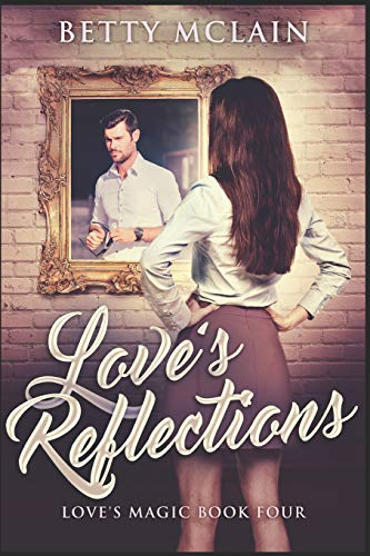 Love's Reflections: Large Print Edition (Love's Magic, Band 4) (Sky Search Light)