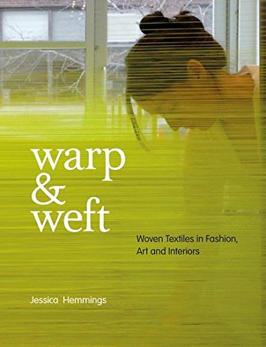 Warp and Weft: Woven Textiles in Fashion, Art and Interiors (Alle Nationalen Kostüm)