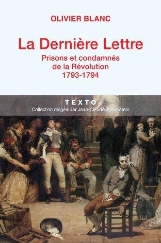 La dernière lettre : Prisons et condamnés de la Révolution (1793-1794)