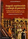 Scarica Libro Anagrafe matrimoniale e strategie di parentela Il Matrimoniorum liber primus 1577 96 (PDF,EPUB,MOBI) Online Italiano Gratis