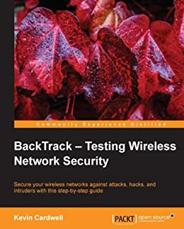 BackTrack - Testing Wireless Network Security par [Cardwell, Kevin]
