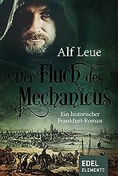 Der Fluch des Mechanicus: Ein historischer Kriminalroman