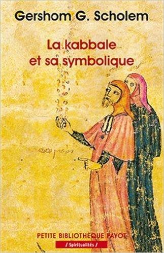 La Kabbale et sa symbolique de Gershom Scholem,Jean Boesse (Traduction) ( 5 février 2003 )