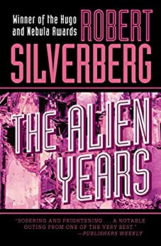 The Alien Years (English Edition) par [Silverberg, Robert]