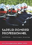 Telecharger Livres Sapeur pompier professionnel Caporal Concours Interne Livre de preparation le plus complet QROC QCM Tests (PDF,EPUB,MOBI) gratuits en Francaise