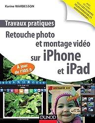 Travaux pratiques : retouche photo et montage vidéo sur iPhone et iPad - A jour de l'IOS 5