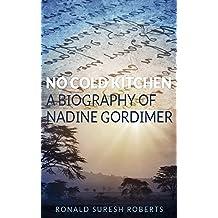 No Cold Kitchen: A Biography of Nadine Gordimer (English Edition)